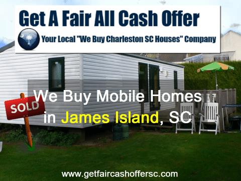We Buy James Island Mobile Homes