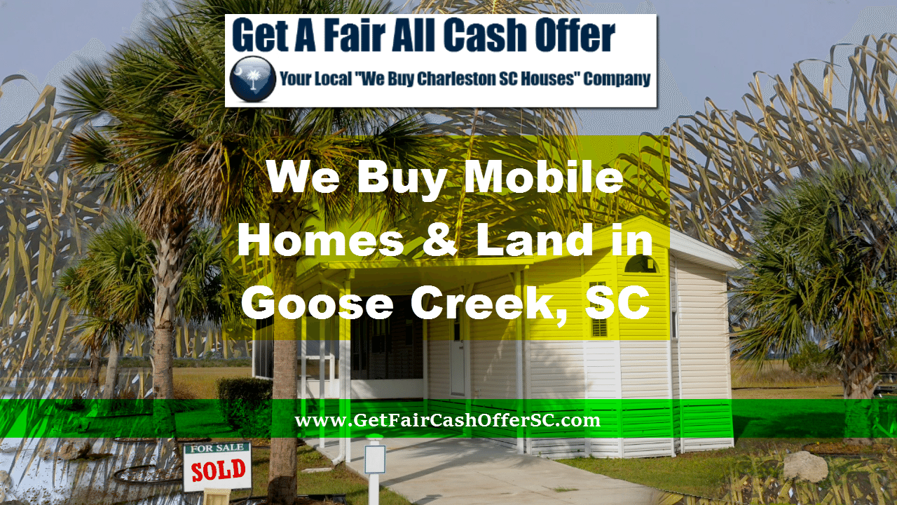 Mobile Home Buyer in Goose Creek