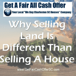 4 Reasons Why Selling Land Is Different Than Selling A House