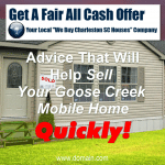 Sell Your Goose Creek Mobile Home Quickly