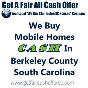 We Buy Mobile Homes Cash In Berkeley County