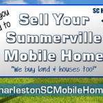 Sell Your Summerville Mobile Home Fast