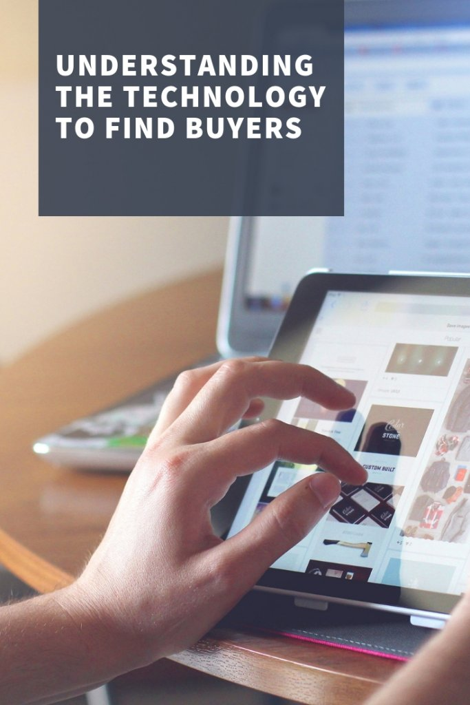 Understanding the Technology to find Buyers
