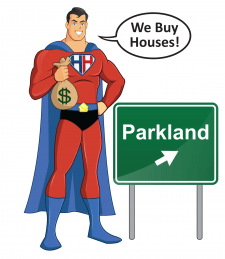 we buy houses in parkland