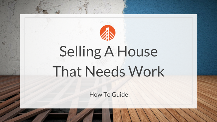 Sell A House That Needs Work