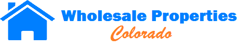Wholesale Properties Colorado