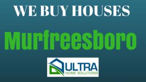 we buy houses Murfreesboro