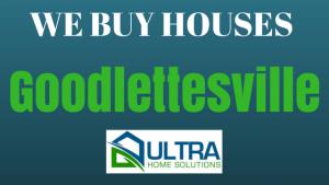 we buy houses Goodlettesville