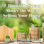 Spend Money On When Selling Your House