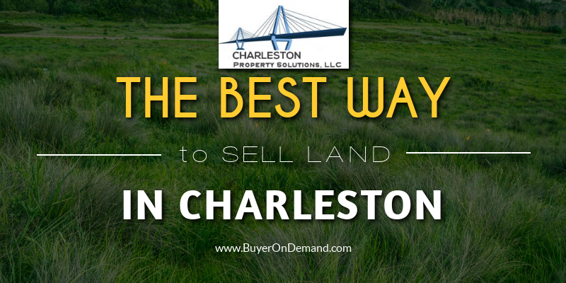 The Best Way To Sell Land In Charleston