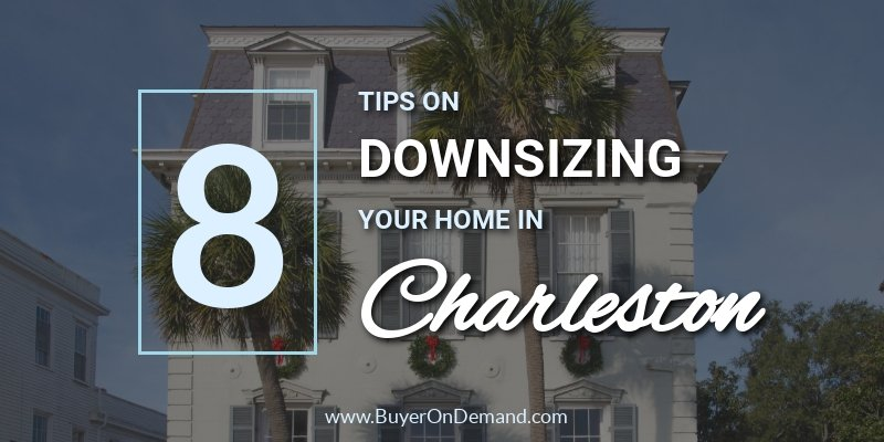 8 Tips On Downsizing Your Home In Charleston
